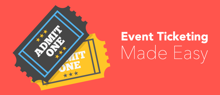 Organizing an Event? Take the Headache out of Ticket Sales
