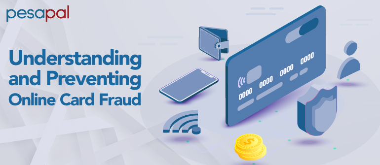 Understanding Online Card Fraud and How To Safeguard Your Business From
