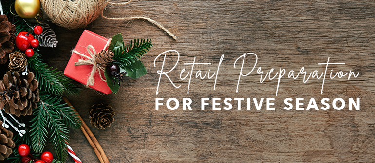 7 Ways To Prepare For The Festive Season In Retail Business.
