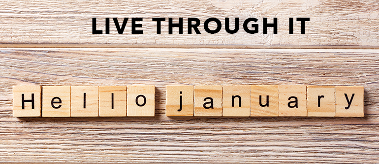 How To Survive 90 Days of January
