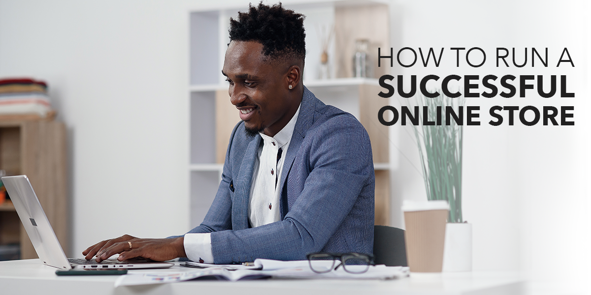Tips on How to Run a Successful Online Store