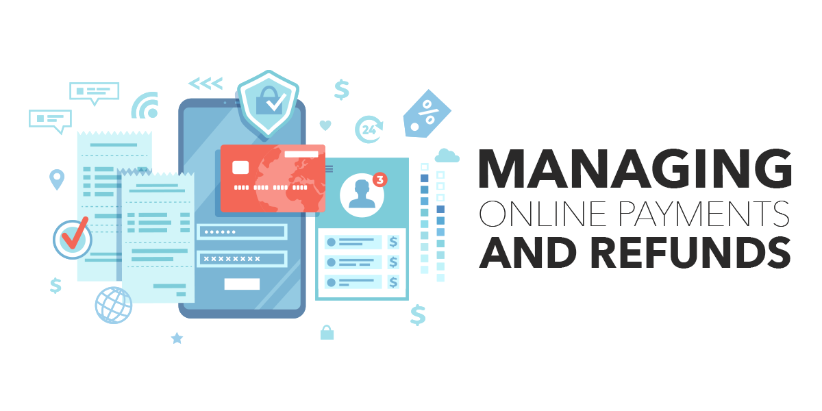 How To Manage Online Payments & Refunds