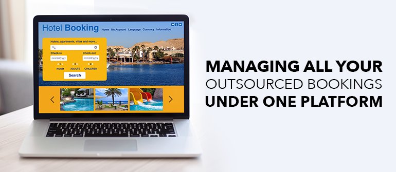 Managing All Your Outsourced Bookings Under One Platform