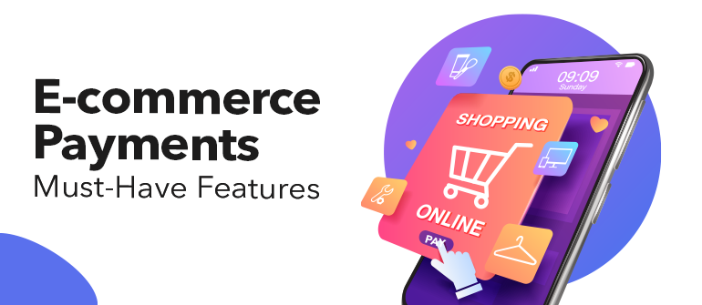 Six Essential Payment Gateway Features for E-Commerce