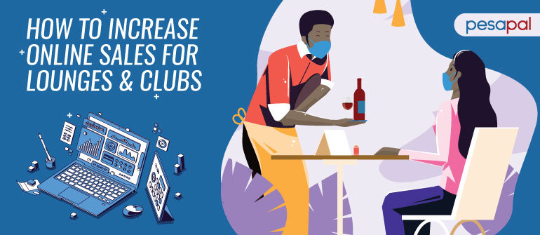 How to Increase Online Sales for Lounges & Clubs