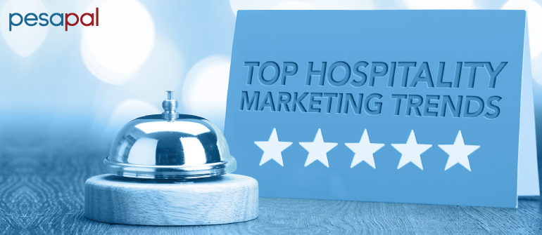 Top Six Hospitality Marketing Trends