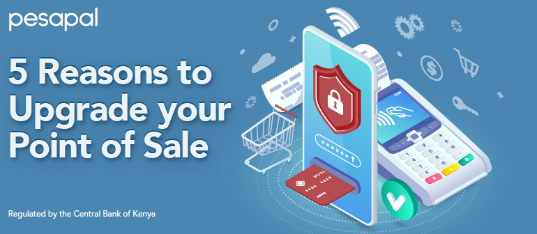 5 Reasons To Upgrade Your Point Of Sale